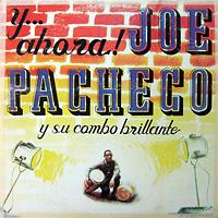 joe_pacheco_y-ahora