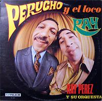 ray-perez-y-su-orq_perucho-y-el-loco_alexander-ach-schuh