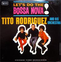 tito-rodriguez_lets-do-the-bossa-nova
