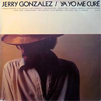 jerry-gonzalez_ya-yo-me-cure_american-clave_