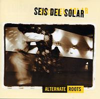 seis-del-solar_alternate-roots_