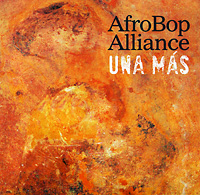 afro-bop-alliance_una-mas_2011_