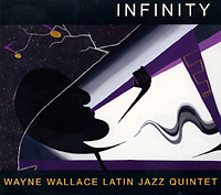 wayne-wallace_infinity_2008