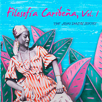 the-john-santos-sextet_filosofia-caribeña-vol1