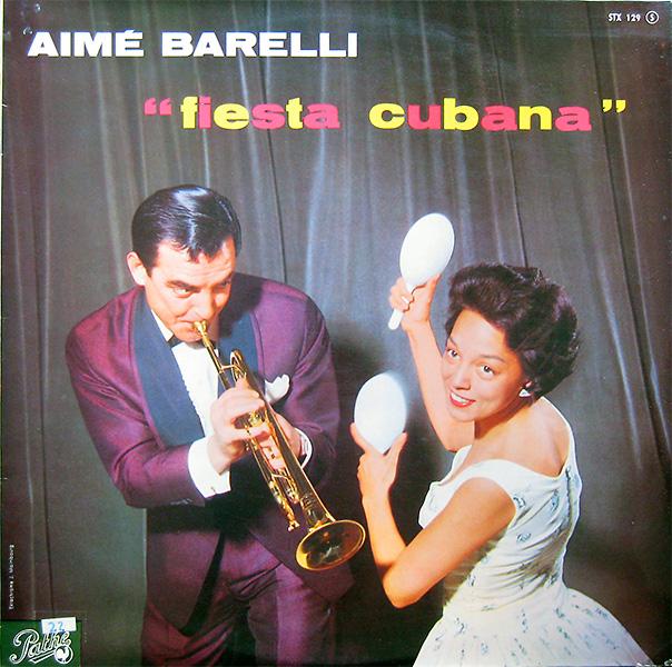 aime-barelli_fiesta-cubana_pathe_600