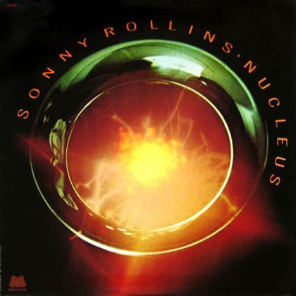 Rollins, Sonny - Nucleus [a]