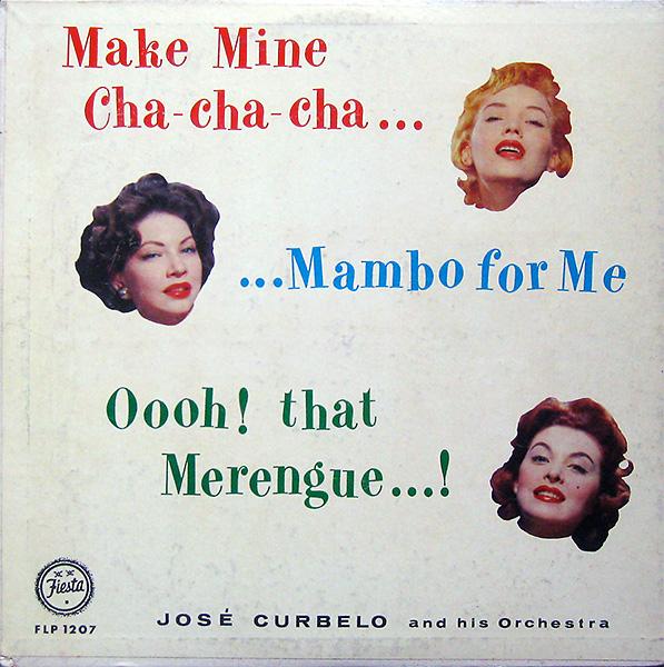 jose-curbelo_make-mine-cha-cha_mambo-for-me_fiesta1207_600