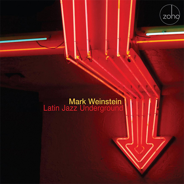 mark-weinstein_latin-jazz-underground_zoho_2014