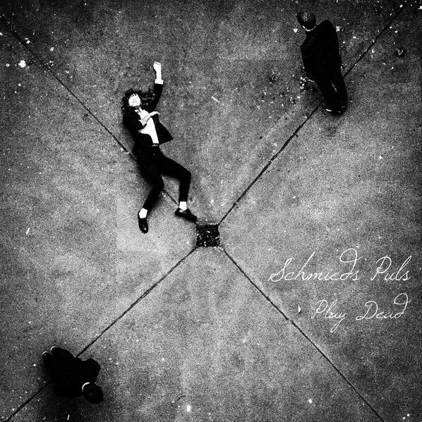 schmieds-puls_play-dead_2013