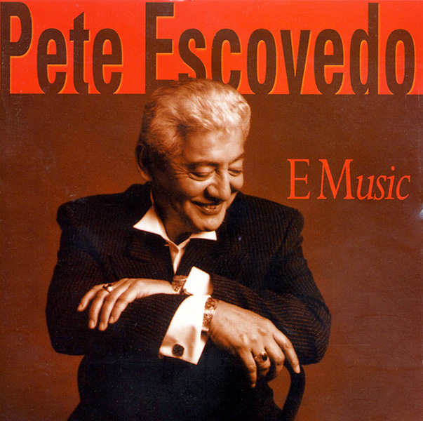 pete-escovedo_e-music_