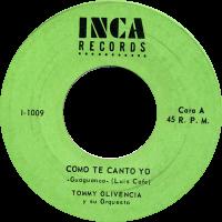 tommy-olivencia_como-te-canto-yo_7inch-inca-1009_1967