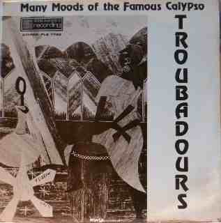 the-troubadours_Many-Moods-of-the-Famous-Calypso-Troubadours-Strakers