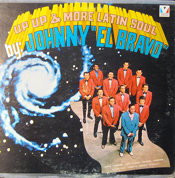 johnny-el-bravo_up-up-&-more-latin-soul_1967_velvet-LPS1507_