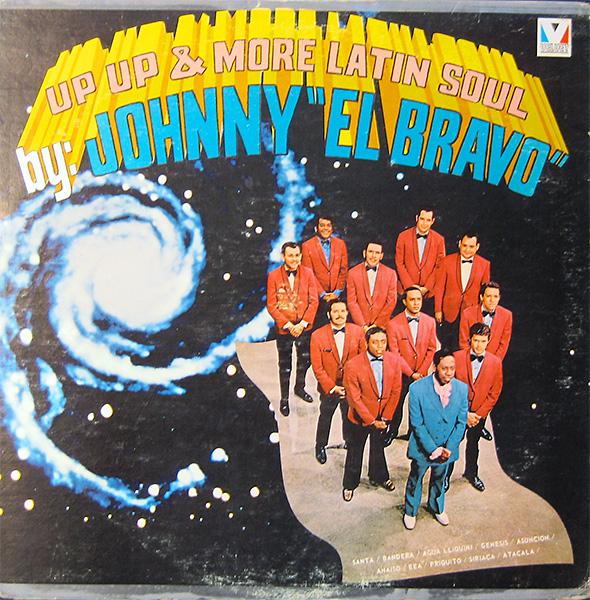 johnny-el-bravo_up-up-&-more-latin-soul_1967_velvet-LPS1507_