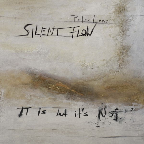 peter-lenz_silent-flow_it-is_but-is's_not_unit-rec_2012