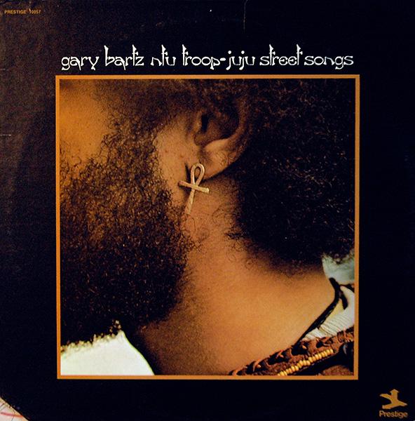 gary-bartz-ntu-troop_juju-street-songs_prestige_1973_600