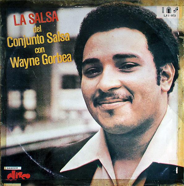 wayne-gorbeao_la-salsa-del-conjunto-salsa-con-wayne-gorbea_industria-colombia_LPI-073_1977_600