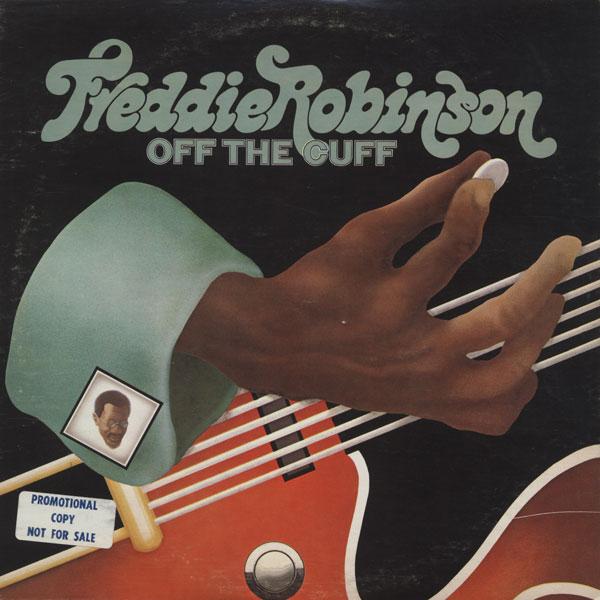 Freddie Robinson (Off The Cuff 1973 Enterprise ENS-1035)