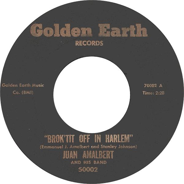 juan-amalbert-and-his-band_BROK'IT-OFF-IN-HARLEM_golden-earth-rec_5002