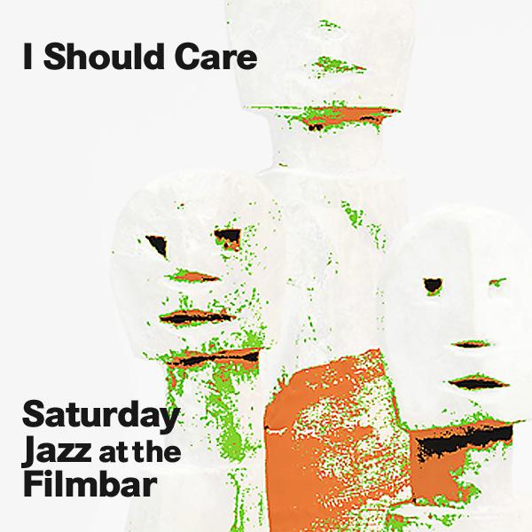 saturday-jazz-at-the-filmbar_2016-05_i-should-care_ach-schuh_