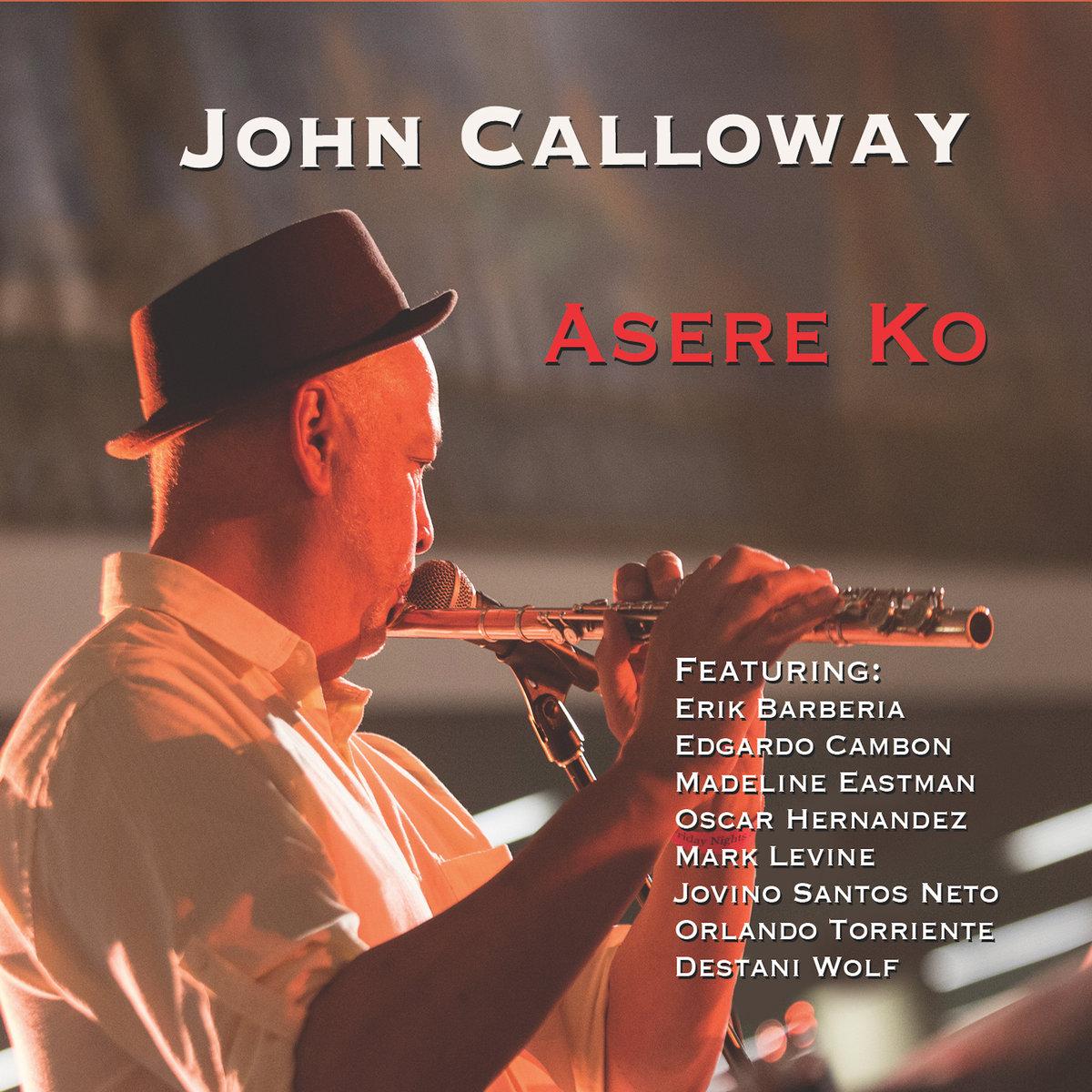 John Calloway, Asere Ko, Round Whirled Records 2016