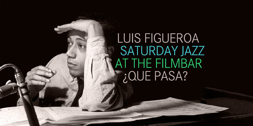 Saturday-Jazz-at-The-Filmbar_Luis-Figueroa-4_fb_20170304