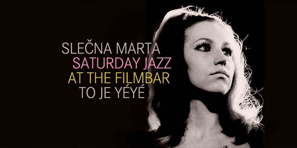 Saturday-Jazz-at-The-Filmbar_Slecna-Marta_fb_20170408