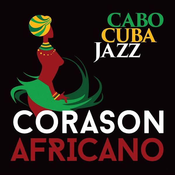 CaboCubaJazz_Corason-Africano_Timbazo-Productions-Matos-Music_2017