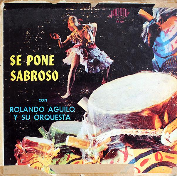 rolando-aquilo-y-su-orq_se-pone-sabroso_puchito-SR-120_