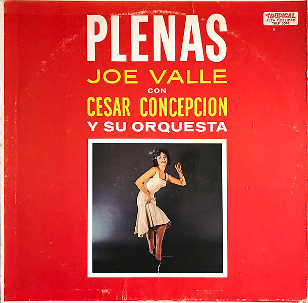 joe-valle-con-cesar-concepcion-y-su-orquesta_plenas_tropical-TRLP-5048_600