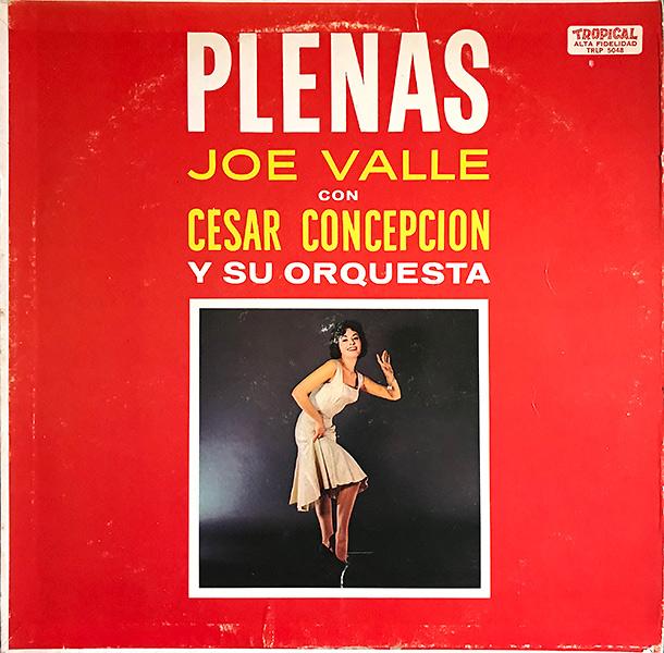joe-valle-con-cesar-concepcion-y-su-orquesta_plenas_tropical-TRLP-5048_600