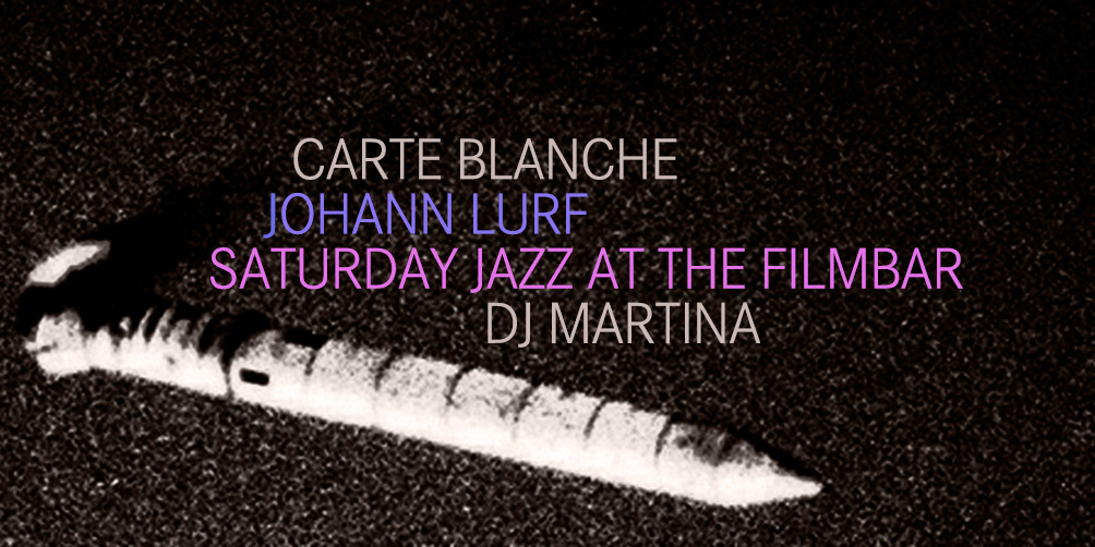 Saturday-Jazz-at-The-Filmbar_carte-blanche-johann-lurf_fb_20180310