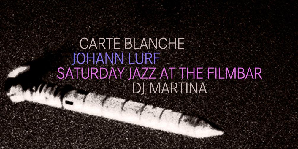Saturday-Jazz-at-The-Filmbar_carte-blanche-johann-lurf_fb_20180310