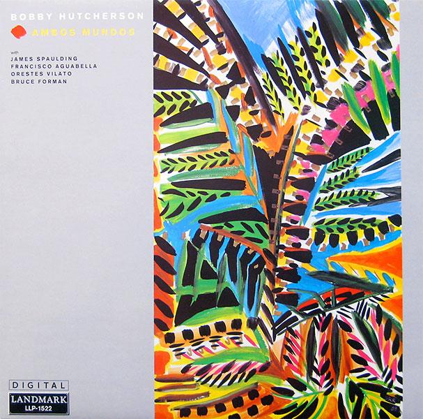 Bobby-Hutcherson_Ambos-Mundos_1989_Landmark-Records-LLP-1522